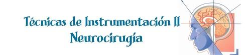 Técnica de Instrumentación II: Neurocirugía