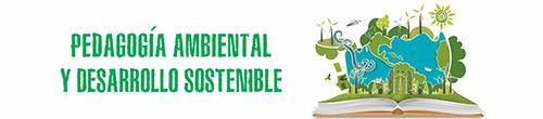 Pedagogía Ambiental y Desarrollo Sostenible