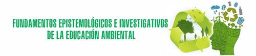 Fundamentos Epistemológicos e Investigativos de la Educación Ambiental