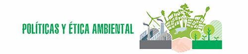 Políticas y ética ambiental